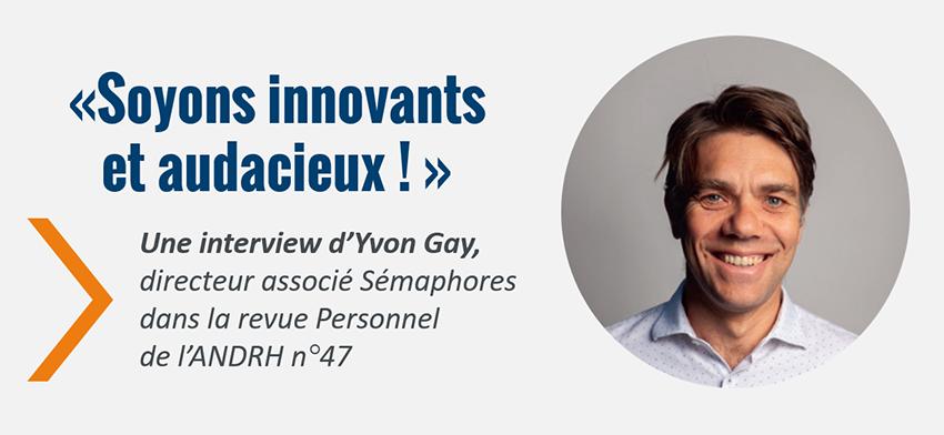 « Soyons innovants et audacieux ! »